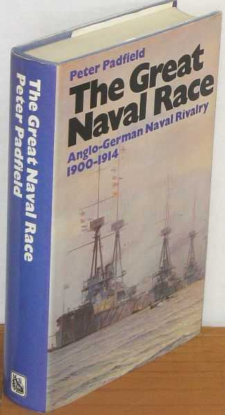 Image for The Great Naval Race : The Anglo-German Naval Rivalry, 1900-1914
