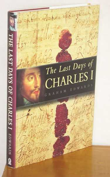 Image for The Last Days of Charles I