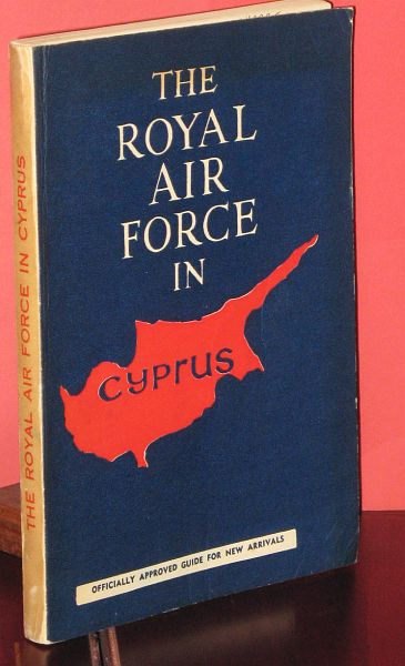 Image for The Royal Air Force in Cyprus : Officially Approved Guide for New Arrivals