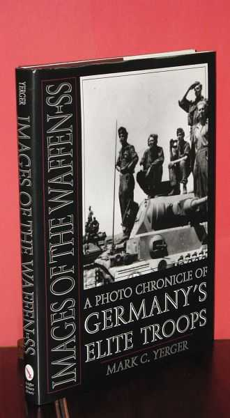 Image for Images of the Waffen-SS : A Photo Chronicle of Germany's Elite Troops
