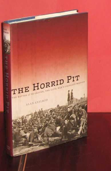 Image for The Horrid Pit : The Battle of the Crater, the Civil War's Cruelest Mission