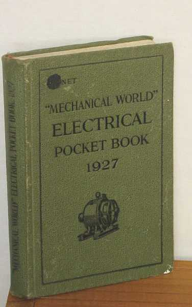 "Image for The ""Mechanical World"" Electrical Pocket Book 1927 : A collection of Electrical Engineering Notes, Rules, Tables and Data"
