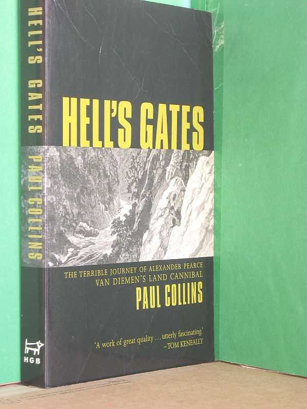 Image for Hell's Gates : The Terrible Journey of Alexander Pearce, Van Diemen's Land Cannibal