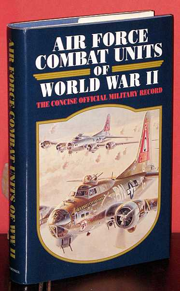 Image for Air Force Combat Units of World War II : The Concise Official Military Record