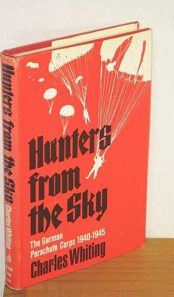 Image for Hunters from the sky : The German parachute corps 1940 - 1945