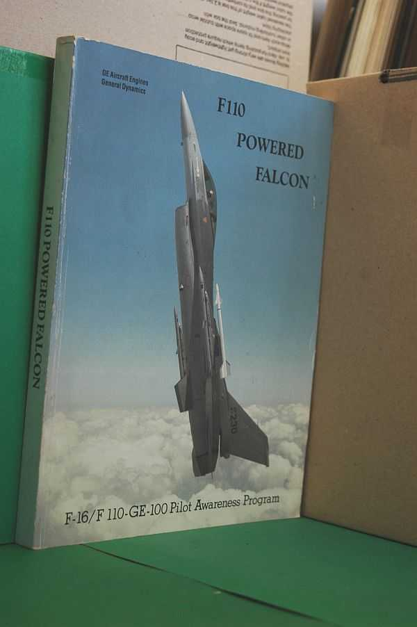 Image for F110 Powered Falcon : F-16/ F 110-GE-100 Pilot Awareness Program