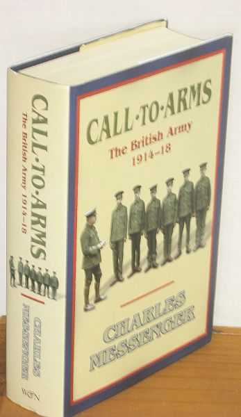 Image for Call to Arms : The British Army 1914-18