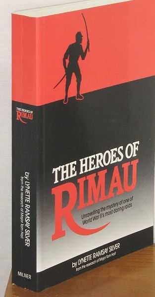 Image for The Heroes of Rimau : Unravelling the Mystery of One of WWII's Most Daring Raids