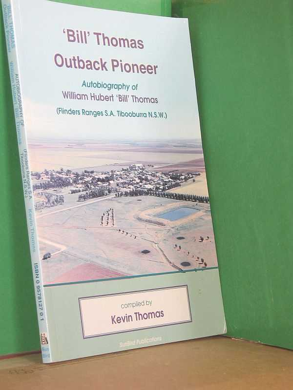 Image for 'Bill Thomas' Outback Pioneer - Autobiography of William Hubert 'Bill' Thomas