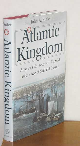Image for Atlantic Kingdom - America's Contest with Cunard in the Age of Sail and Steam