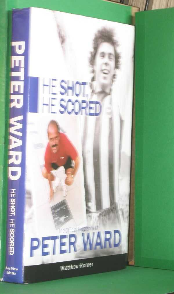 Image for He Shot, he scored: The Peter Ward Story
