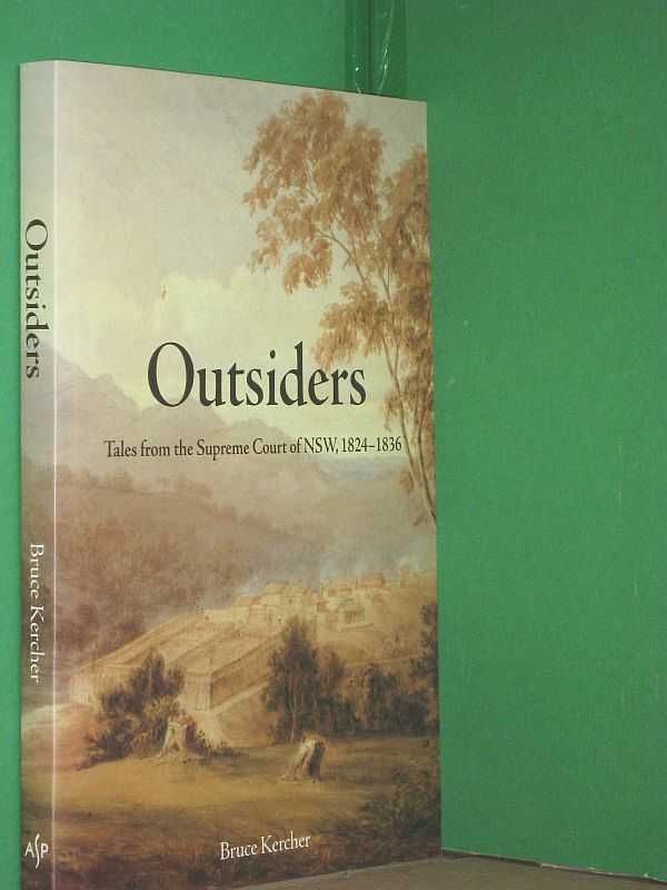 Image for Outsiders : Tales from the Supreme Court of NSW, 1824-1836