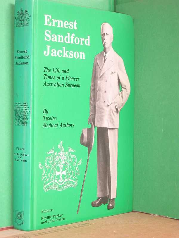 Image for Ernest Sandford Jackson : The Life and Times of a Pioneer Australian Surgeon