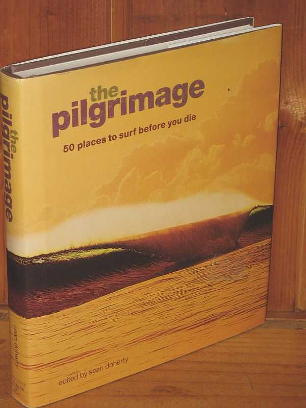 Image for The Pilgrimage : 50 places to surf before you die