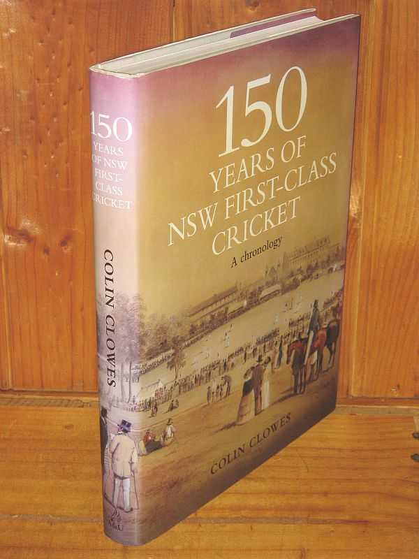 Image for 150 Years of NSW First-Class Cricket: A Chronology