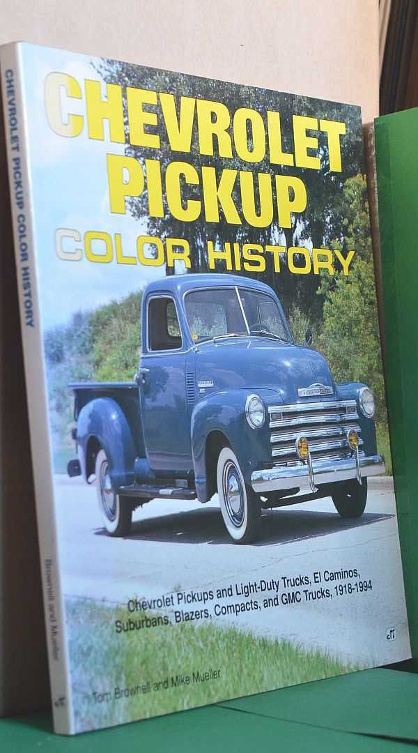 Image for Chevrolet Pickup: Color History : Chevrolet Pickups and Light-Duty Trucks, El Caminos, Suburbans, Blazers, Compacts, and GMC Trucks, 1918 - 1994