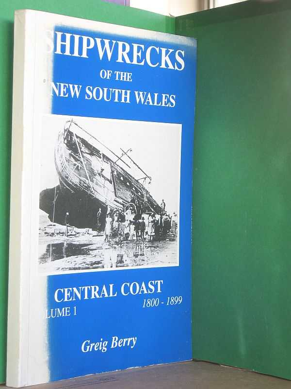 Image for Shipwrecks of the New South Wales Central Coast: Volume 1: 1800-1899