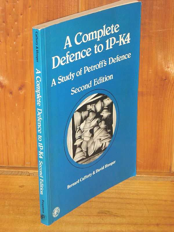 Image for A Complete Defence to 1P-K4: A Study of Petroff's Defence
