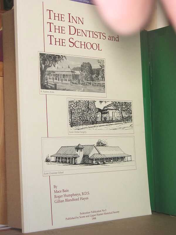 Image for The Inn, the Dentists and the School : Histories of: St Aubins Arms, The Dentists of Scone, Scone Grammar School