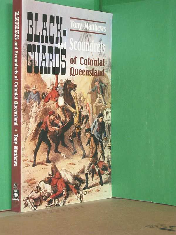 Image for Blackguards and Scoundrels of Colonial Queensland