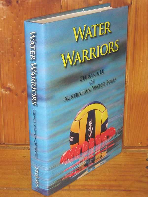 Image for Water Warriors : Chronicle of Australian Water Polo