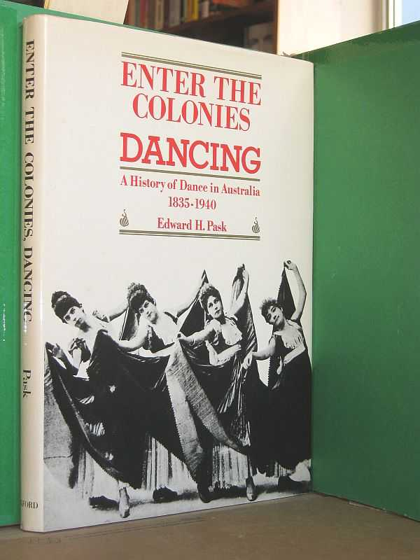 Image for Enter the Colonies, Dancing: A History of Dance in Australia 1835-1949