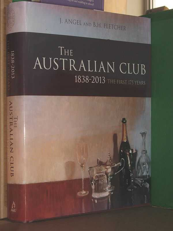 Image for The Australian Club: 1838-2013, the First 175 Years