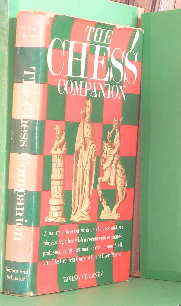 Image for The Chess Companion: A Merry Collection of Tales of Chess and its Players, Together with a Cornucopia of Games, Problems, Epigrams and Advice, Topped Off with the Greatest Game of Chess Ever Played