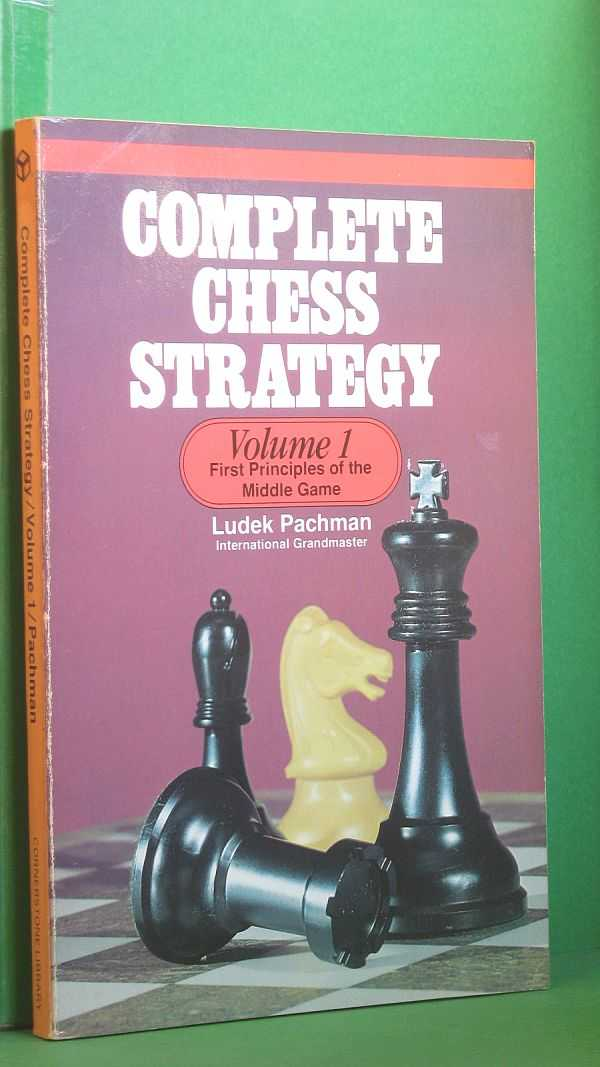 Image for Complete Chess Strategy Volume 1: First Principles of the Middle Game