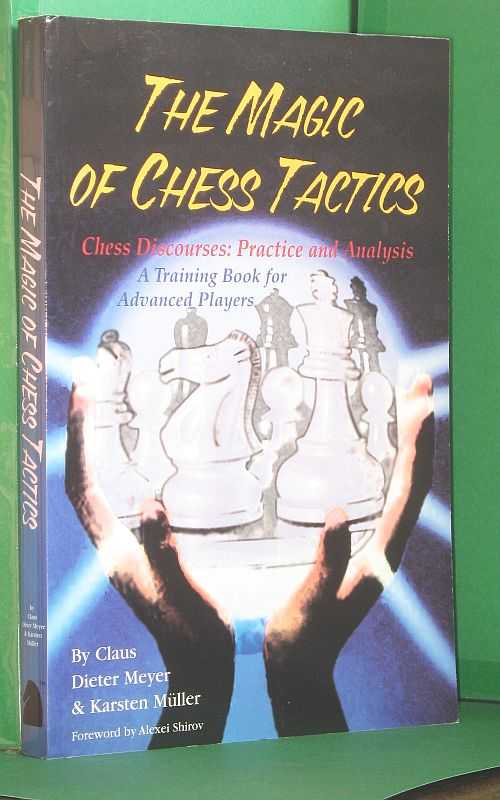 Image for Magic of Chess Tactics: Chess DisCourses: Practice and Analysis - a Training Book for Advanced Players