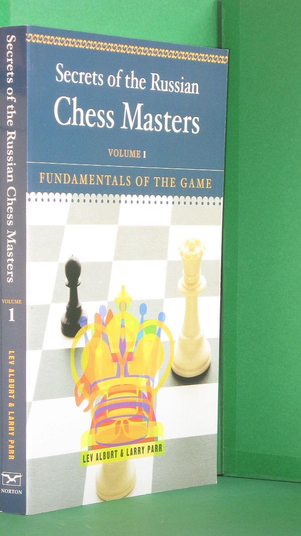 Image for Secrets of the Russian Chess Masters: Volume 1 . Fundamentals of the Game