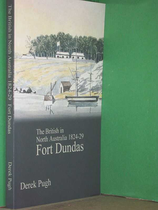 Image for The British in North Australia: Fort Dundas 1824-29