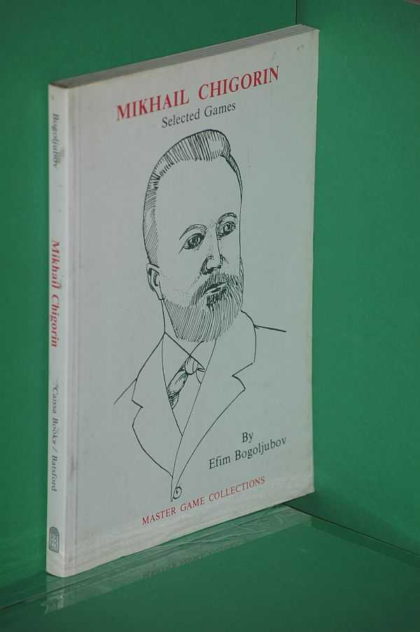 Image for Mikhail Chigorin Selected Games