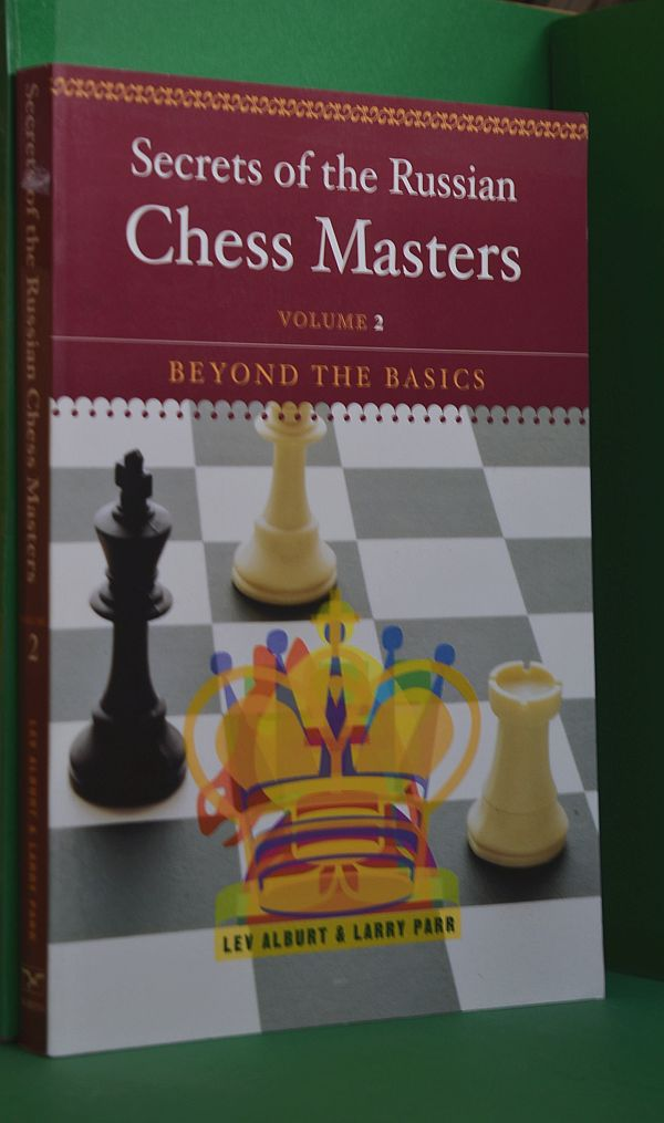 Image for Secrets of the Russian Chess Masters: Beyond the Basics