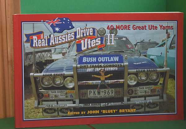 Image for Real Aussies Drive Utes II : 40 More Great Ute Yarns