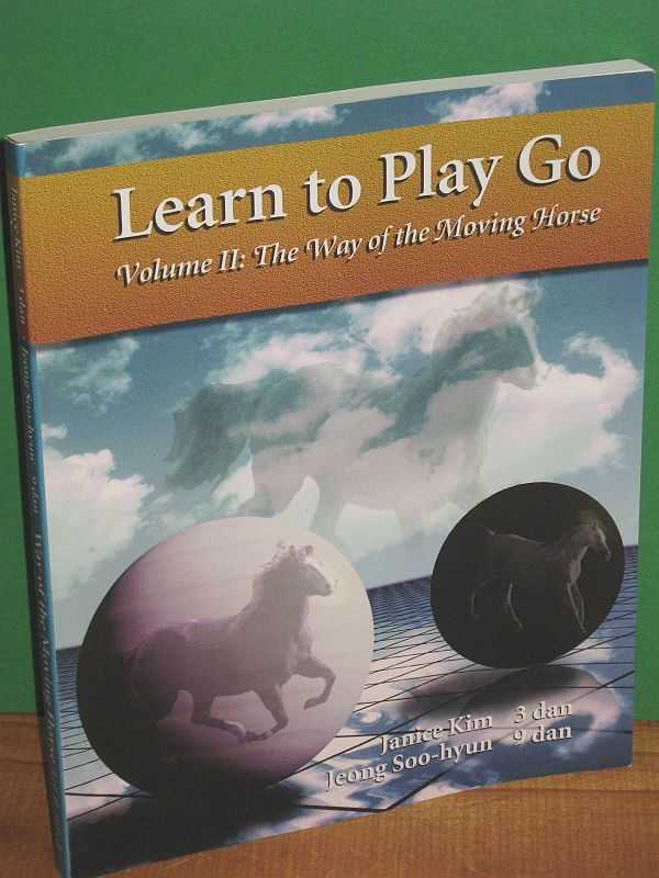 Image for Learn to Play Go Volume II: The Way of the Moving Horse
