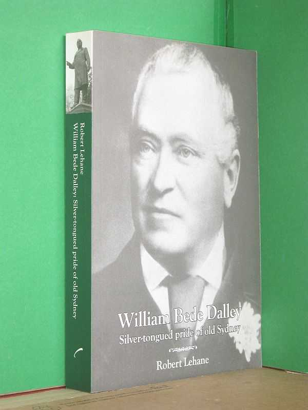 Image for William Bede Dalley: Silver-tongued pride of Sydney