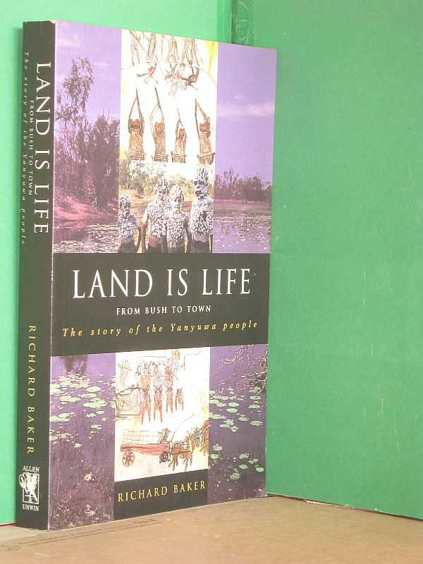 Image for Land is Life: From Bush to Town : The story of the Yanuwa People