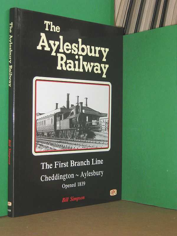Image for The Aylesbury Railway: The First Branch Line : Cheddington ~ Aylesbury