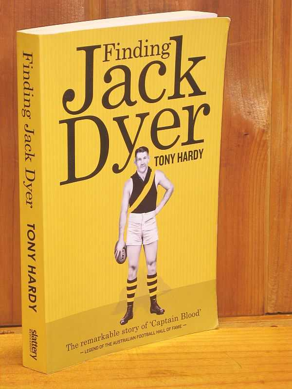 Image for Finding Jack Dyer: The remarkable story of 'Captain Blood' : Legend of the Australian Football Hall of Fame