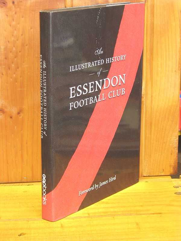 Image for An Illustrated History of Essendon Football Club