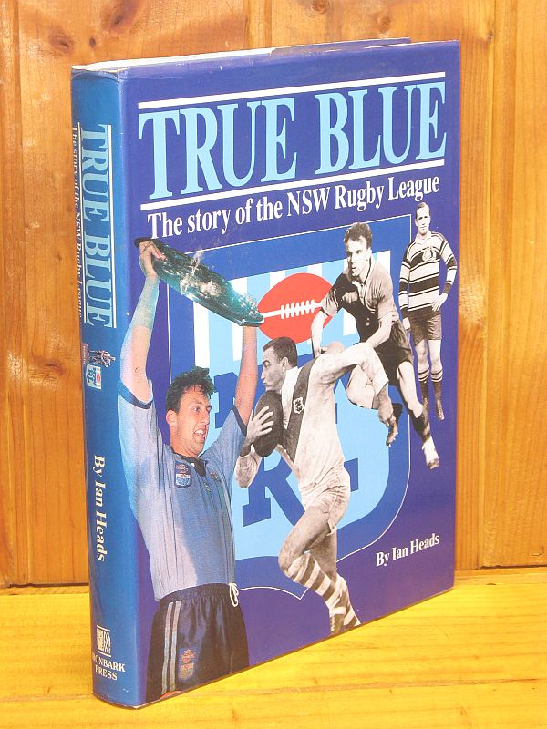 Image for True Blue: The story of the NSW Rugby League