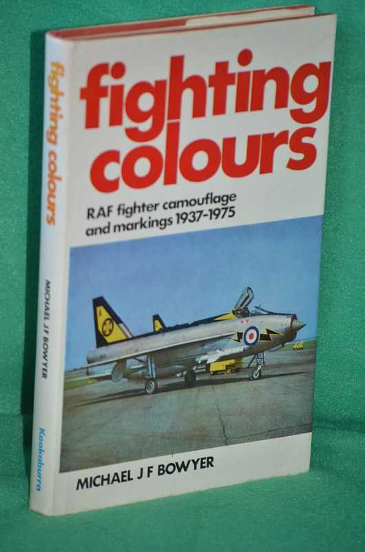 Image for Fighting Colours: RAF Fighter Camouflage and Markings 1937-1975