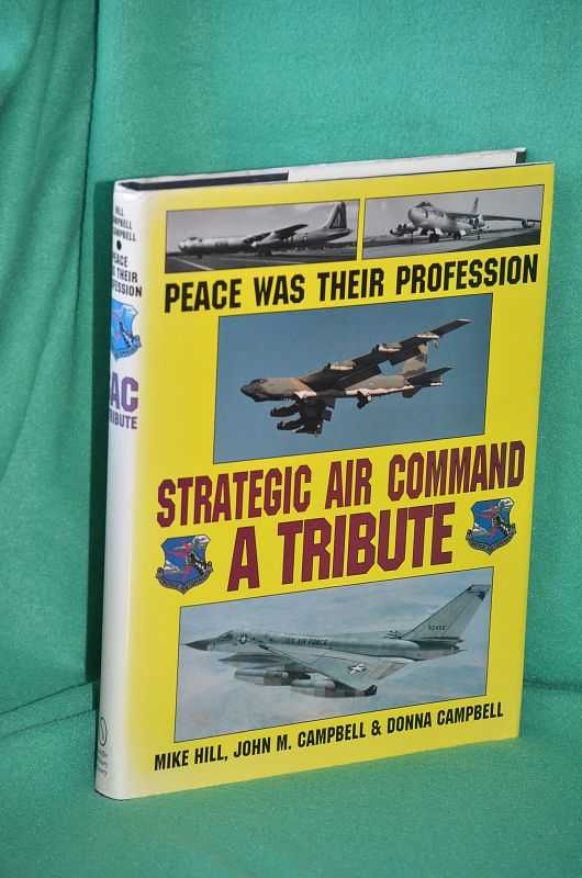 Image for Peace was Their Profession : Strategic Air Command: A Tribute