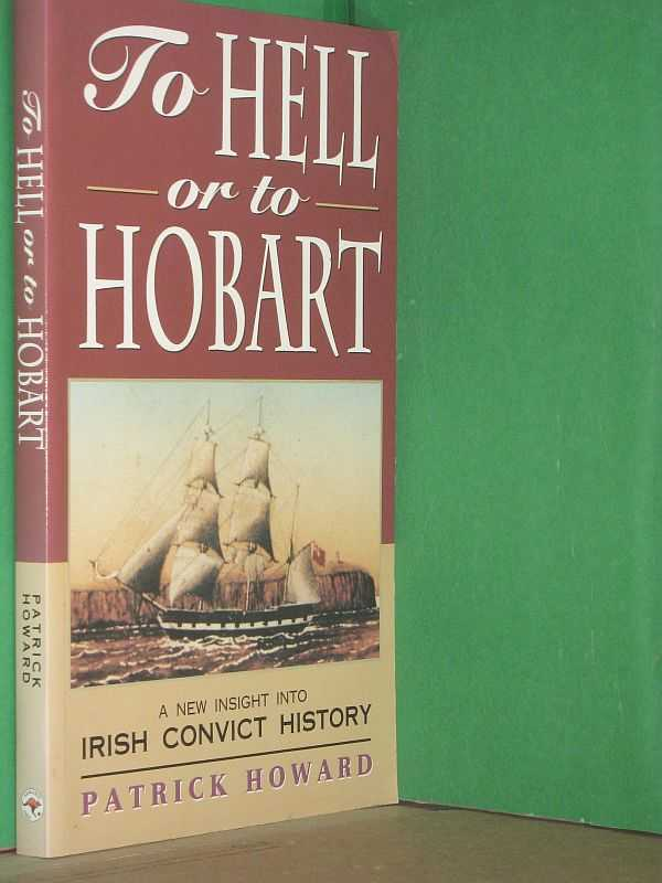 Image for To Hell or to Hobart : A New Insight Into Irish Convict History
