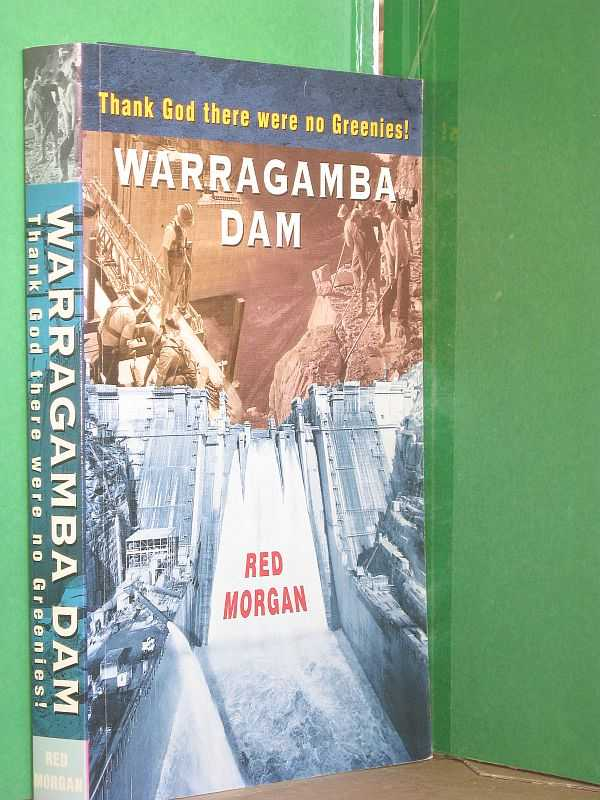 Image for Warragamba Dam: Thank God there were no Greenies!