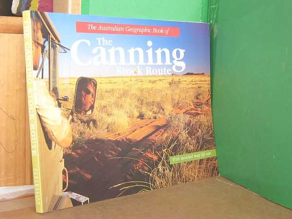 Image for The Australian Geographic Book of The Canning Stock Route