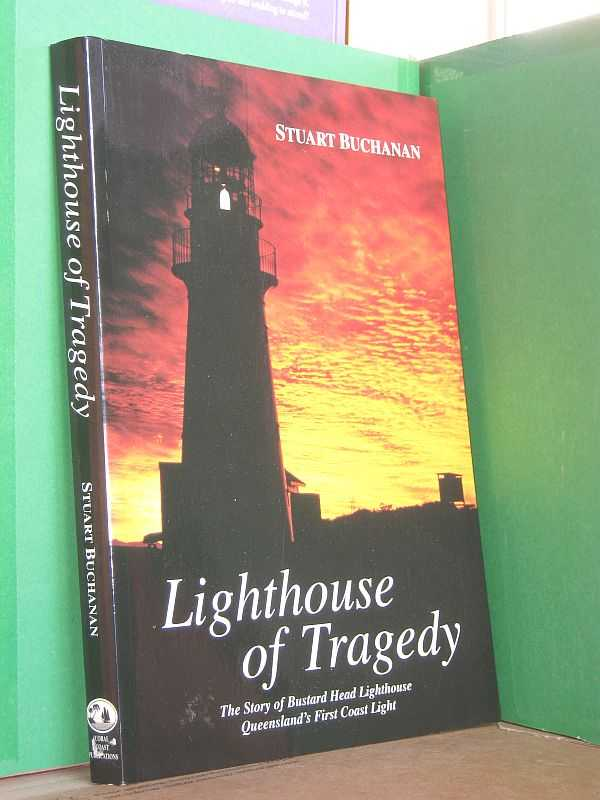 Image for Lighthouse of Tragedy: The Story of Bustard Head Lighthouse, Queensland's First Coast Light