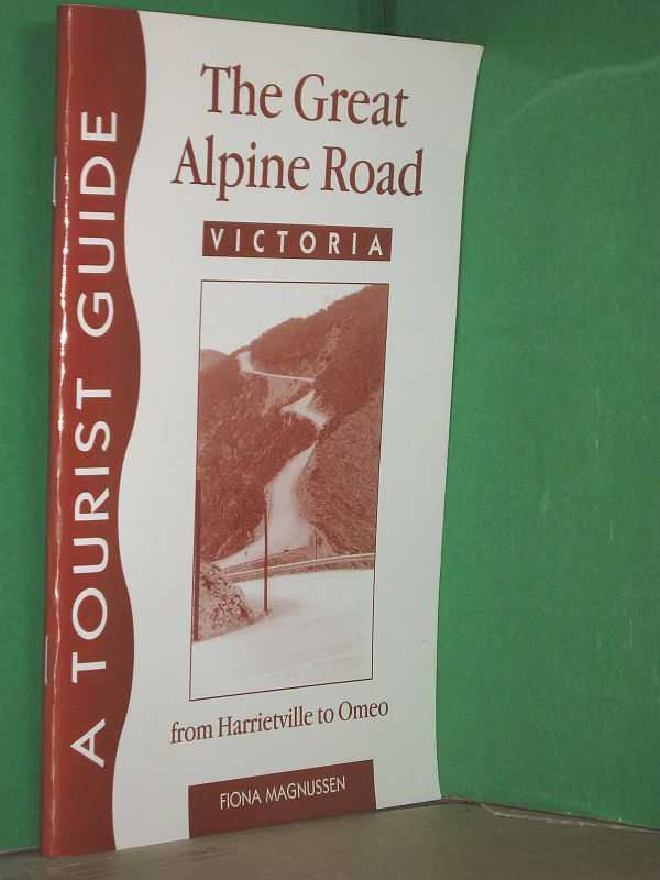 Image for The Great Alpine Road, Victoria : A Tourist Guide from Harrietville to Omeo
