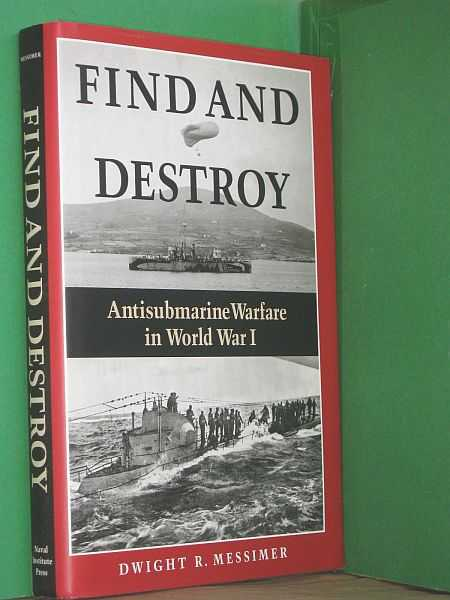 Image for Find and Destroy: Antisubmarine Warfare in World War I